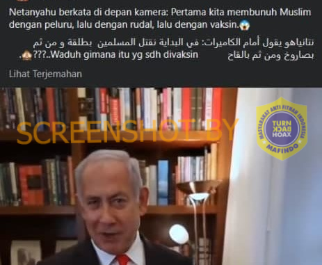 "[SALAH] Video Pernyataan ""Netanyahu Akan Membunuh Muslim dengan Vaksin"" -"